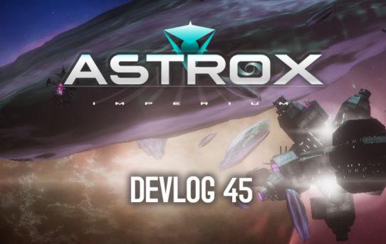 Astrox Imperium : DEVLOG Video 45